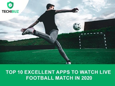 Excellent Apps To Watch Live Football Match