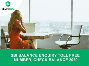 SBI Balance Enquiry Toll Free Number, Check Balance