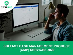 SBI Fast Cash Management Product (CMP) Services