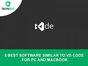 Best Software Similar To VS Code for Pc And MacBook
